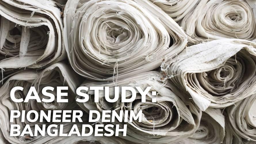 case study pioneer denim bangladesh azure denim C2C certified gold